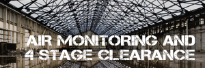Asbestos Air Monitoring and Four Stage Clearance