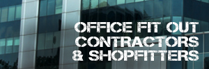Office Fit Out Contractors and Shopfitters